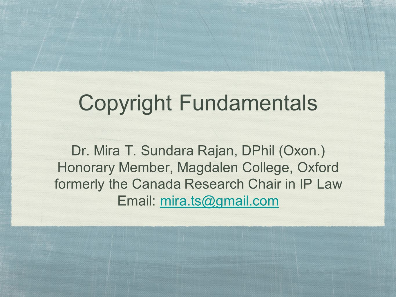 Copyright Fundamentals Dr. Mira T. Sundara Rajan, DPhil (Oxon