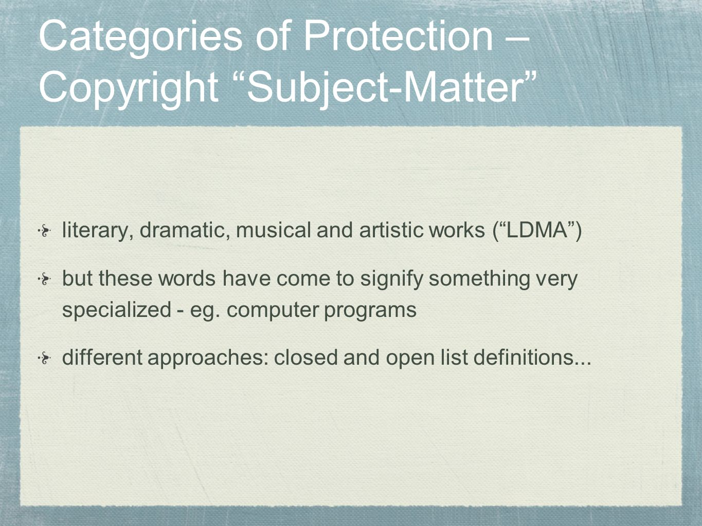 Categories of Protection –Copyright Subject-Matter