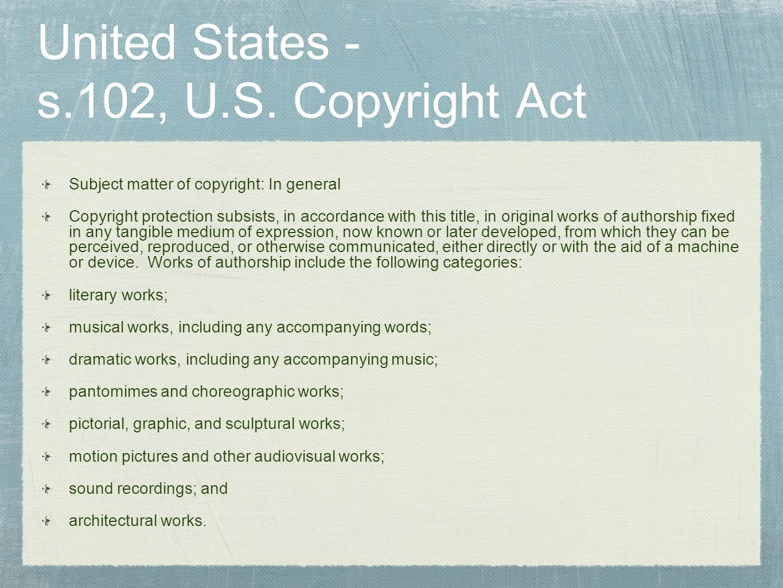 United States - s.102, U.S. Copyright Act