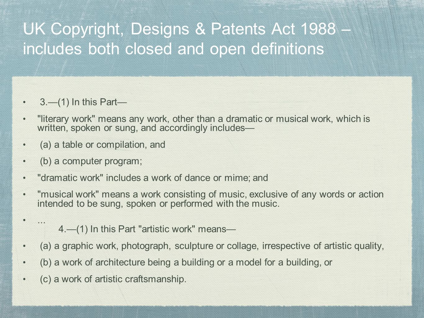UK Copyright, Designs & Patents Act 1988 – includes both closed and open definitions