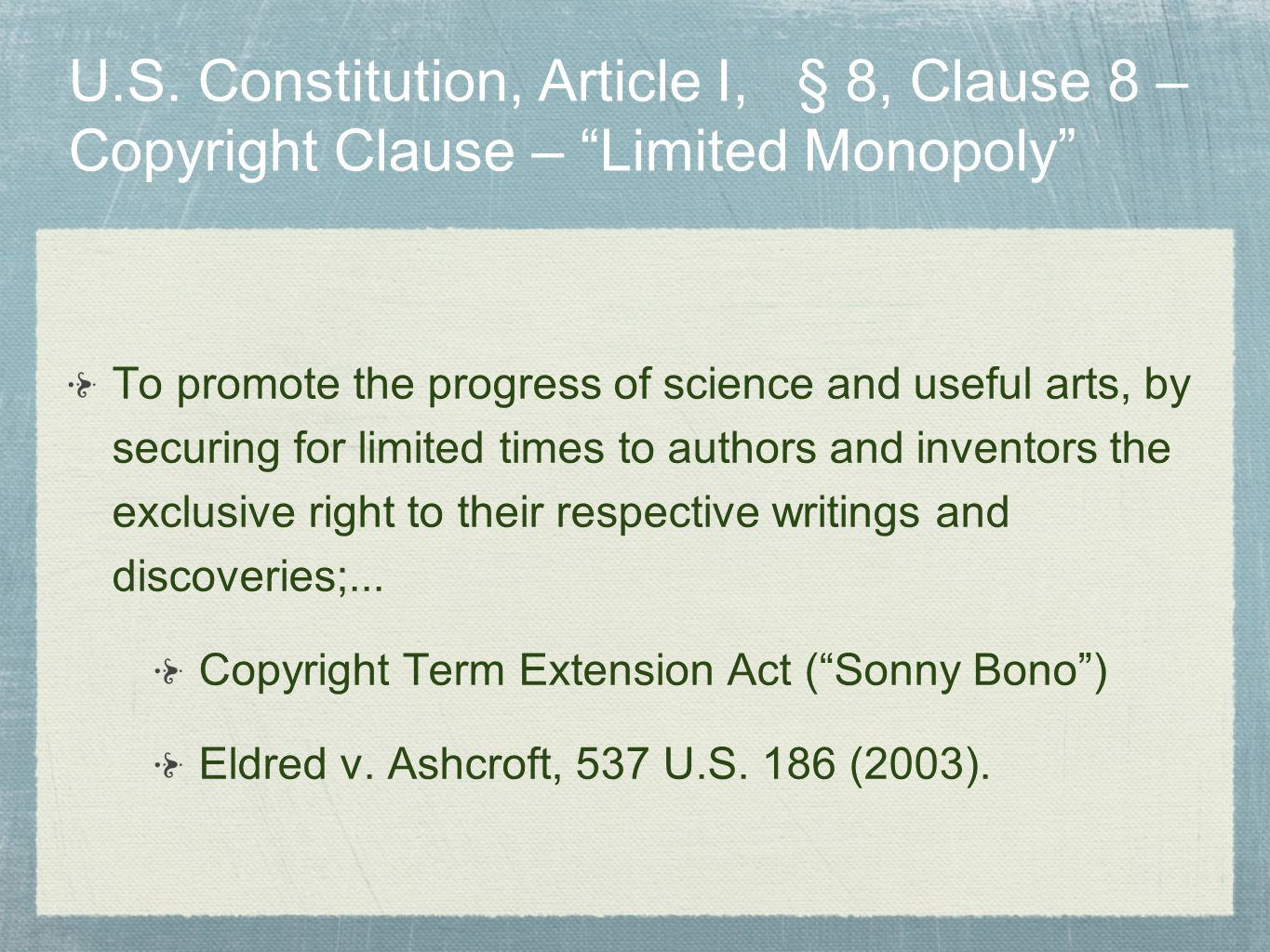 U.S. Constitution, Article I, § 8, Clause 8 – Copyright Clause – Limited Monopoly