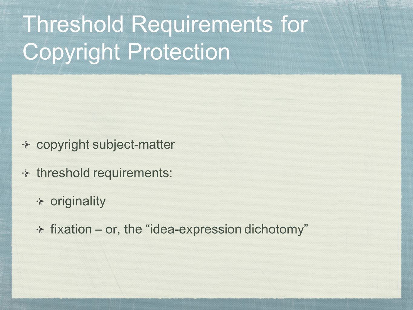 Threshold Requirements for Copyright Protection