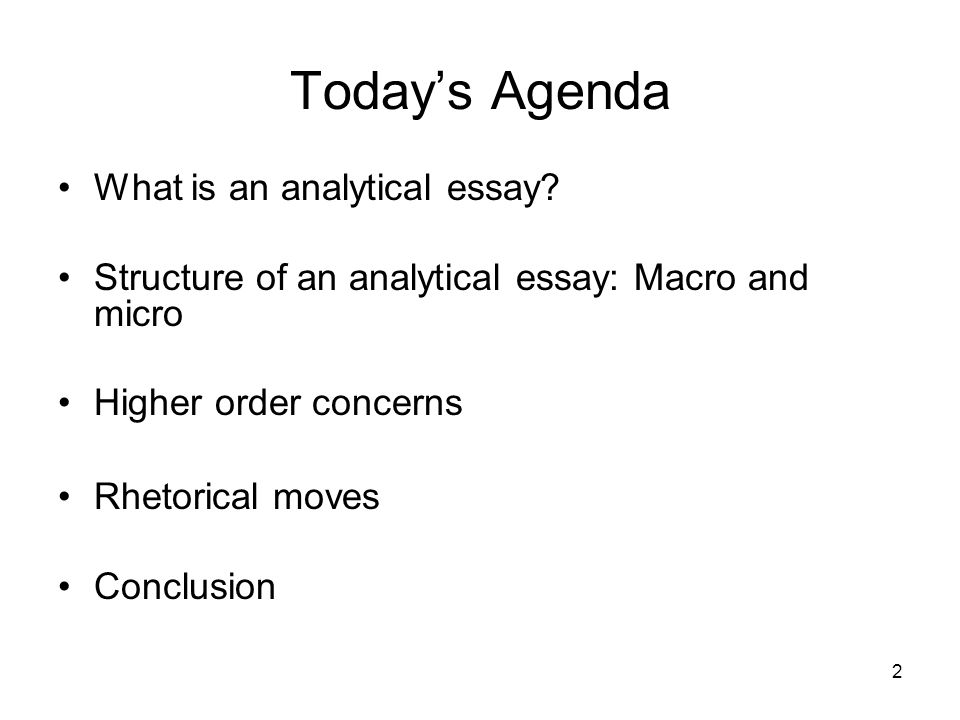 Today's Agenda What is an analytical essay