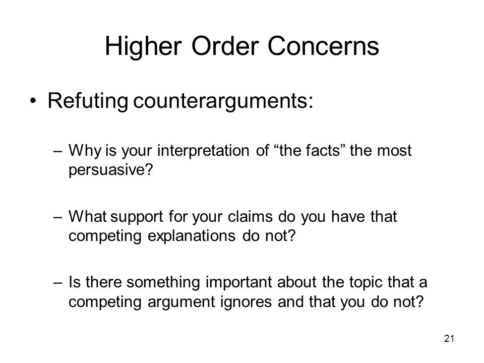 Higher Order Concerns Refuting counterarguments: