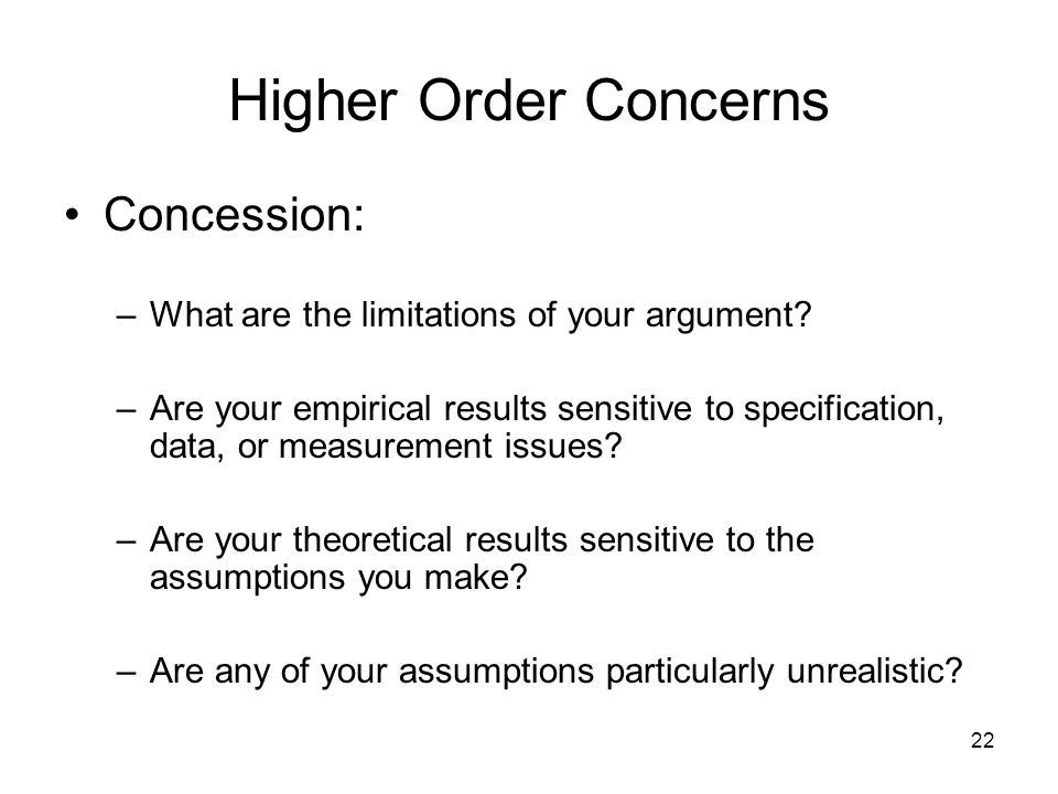 Higher Order Concerns Concession:
