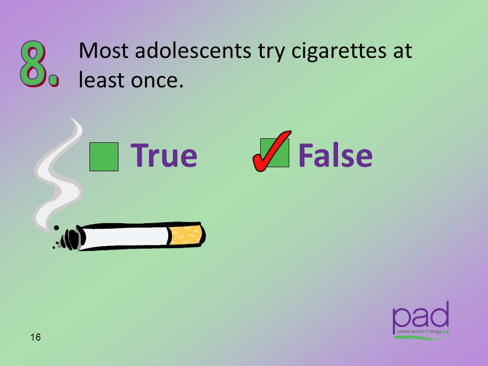 Most adolescents try cigarettes at least once.