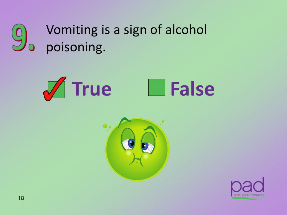 Vomiting is a sign of alcohol poisoning.