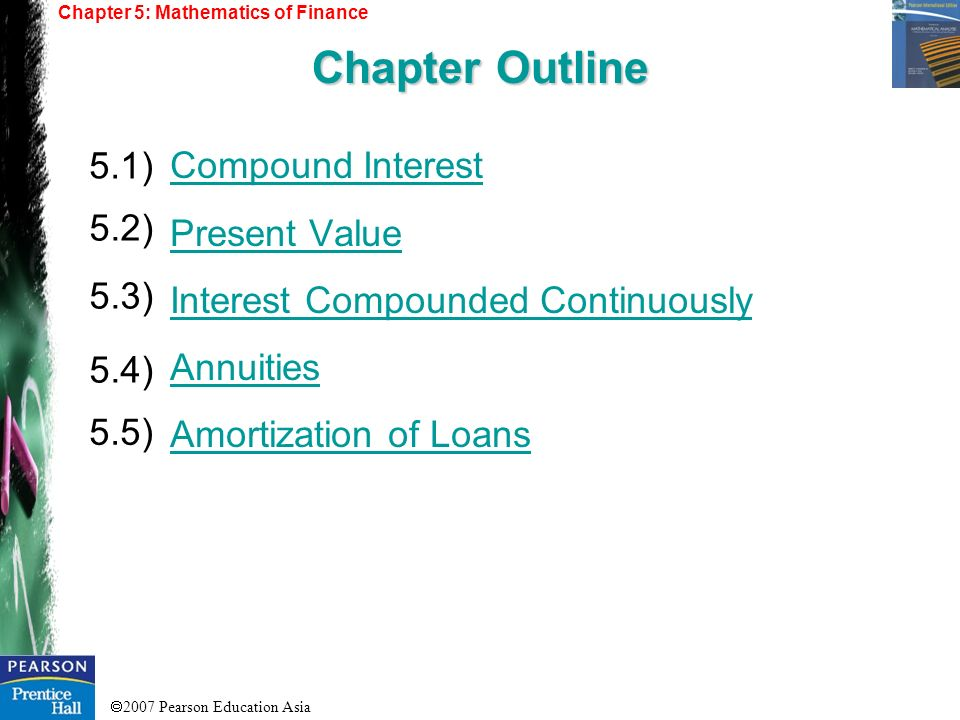 Chapter Outline Compound Interest 5.1) Present Value