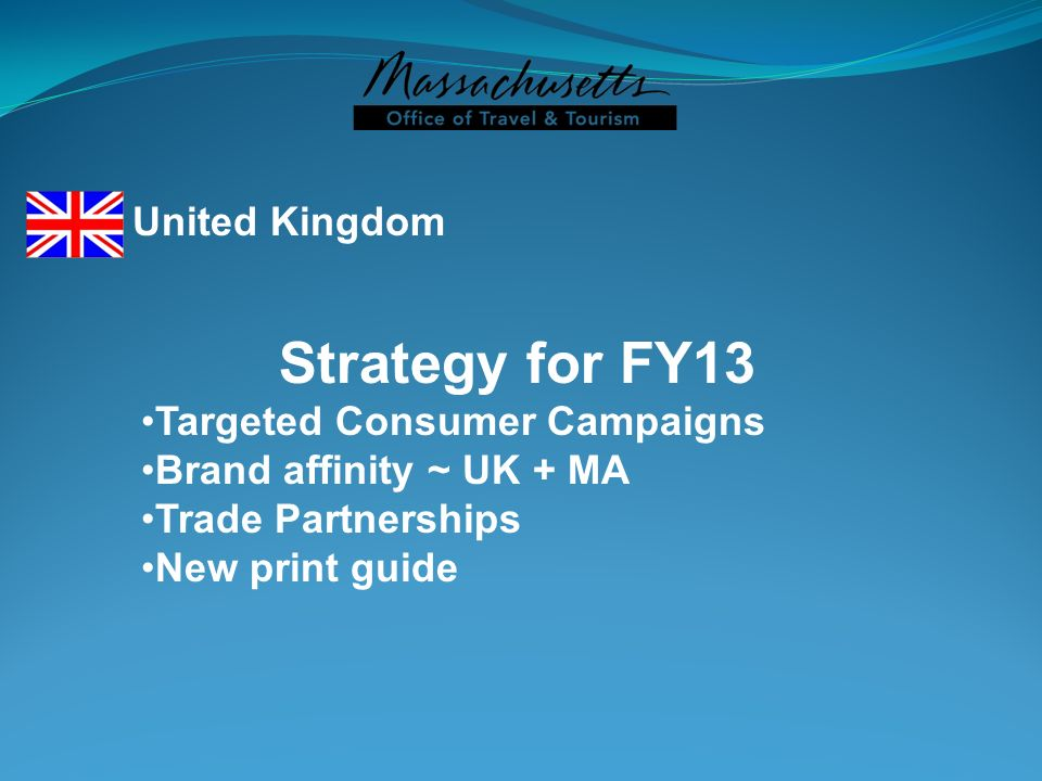 Strategy for FY13 United Kingdom Targeted Consumer Campaigns