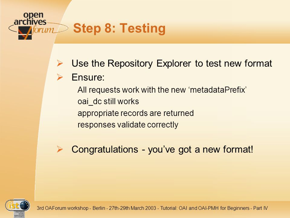 Step 8: Testing Use the Repository Explorer to test new format Ensure: