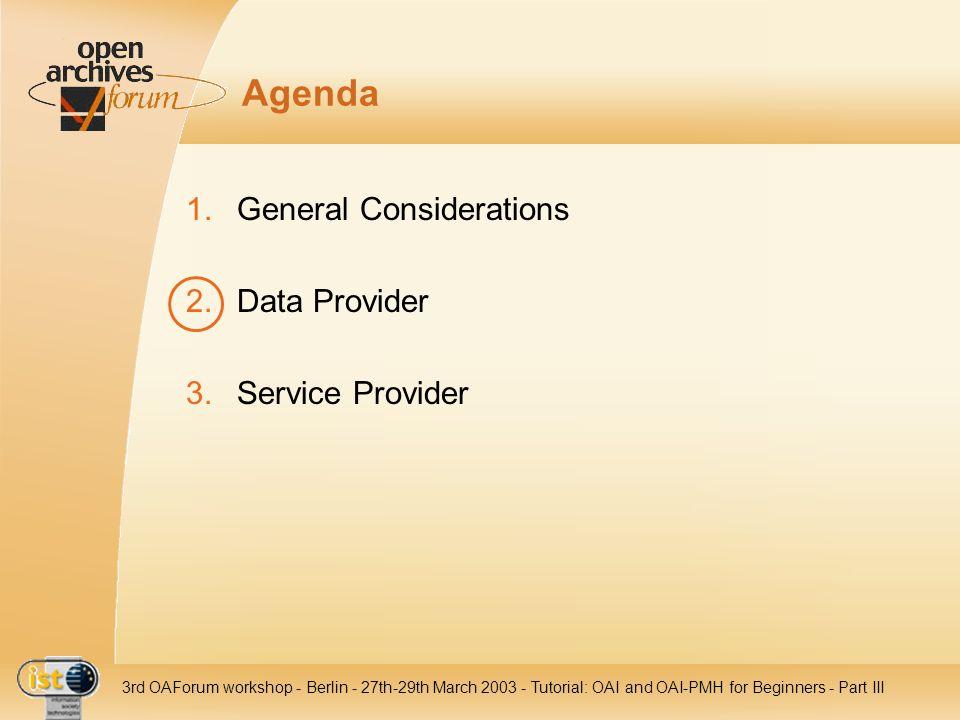 Agenda General Considerations Data Provider Service Provider