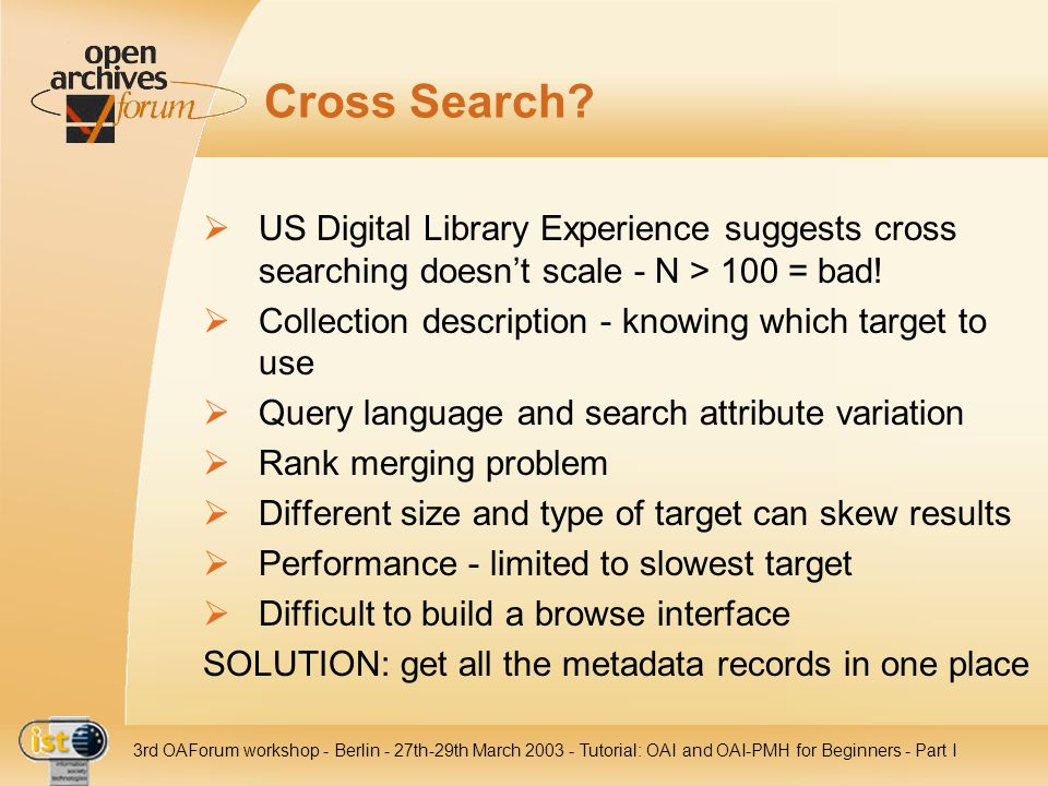 Cross Search US Digital Library Experience suggests cross searching doesn't scale - N > 100 = bad!