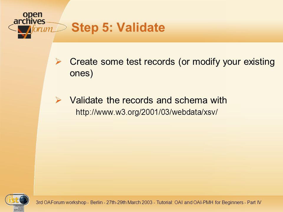 Step 5: Validate Create some test records (or modify your existing ones) Validate the records and schema with.