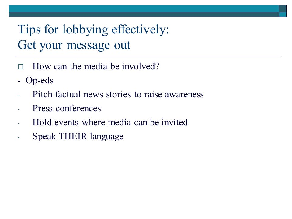 Tips for lobbying effectively: Get your message out