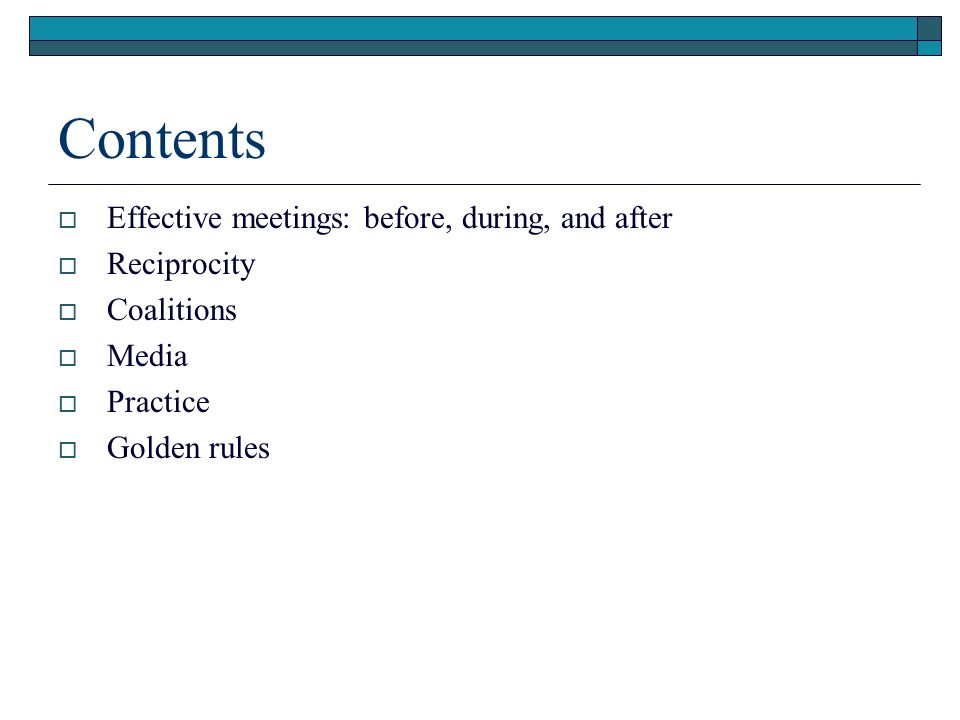 Contents Effective meetings: before, during, and after Reciprocity