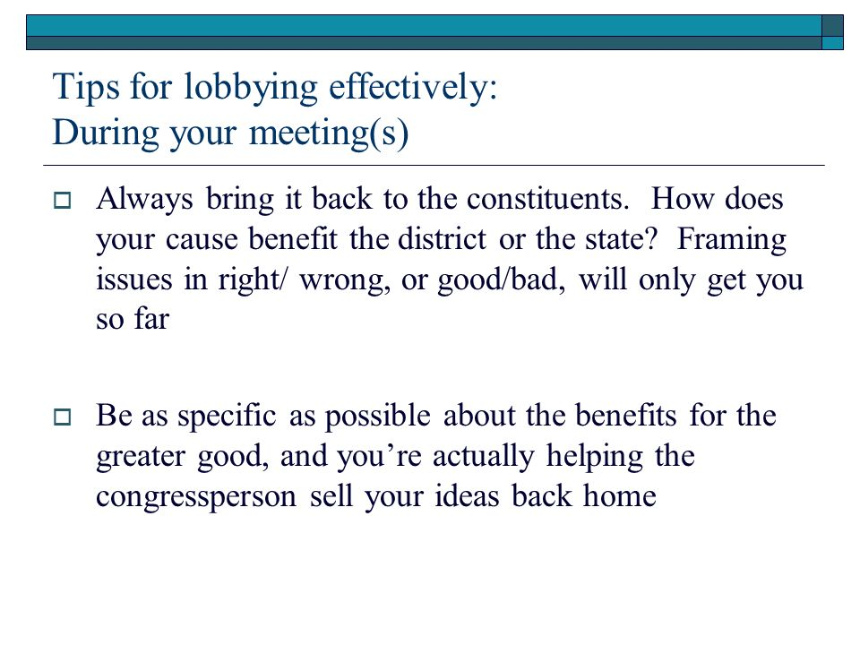 Tips for lobbying effectively: During your meeting(s)