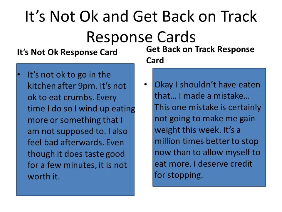 It's Not Ok and Get Back on Track Response Cards