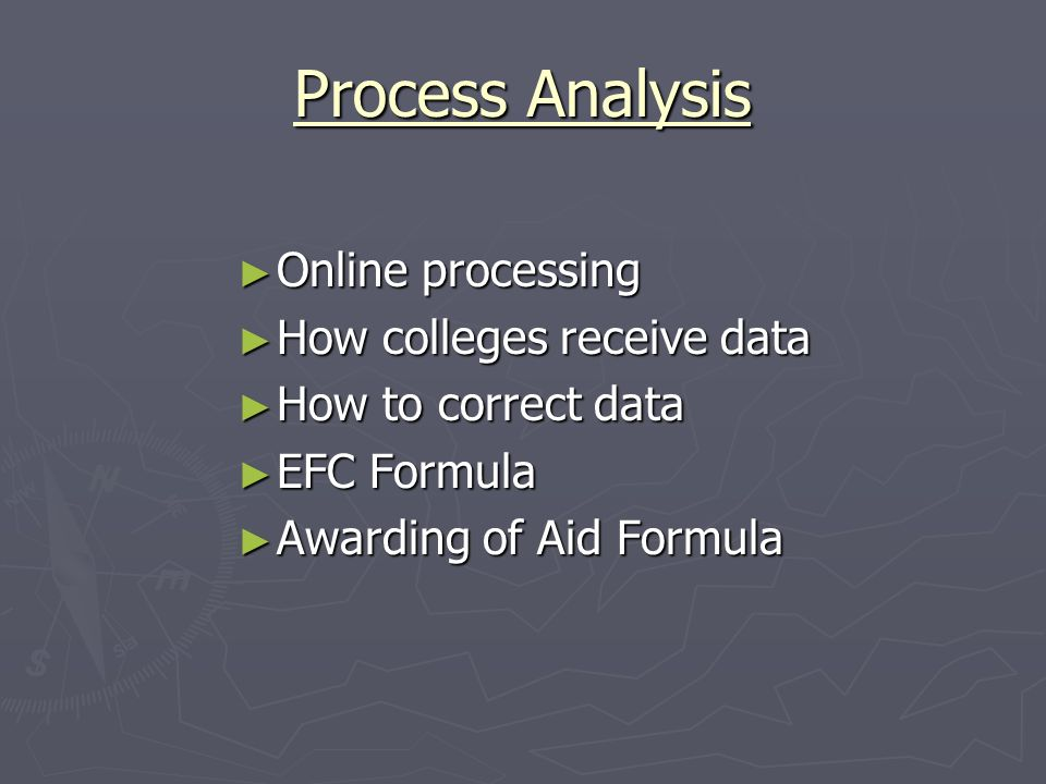 Process Analysis Online processing How colleges receive data