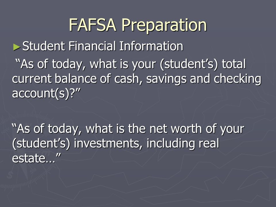 FAFSA Preparation Student Financial Information