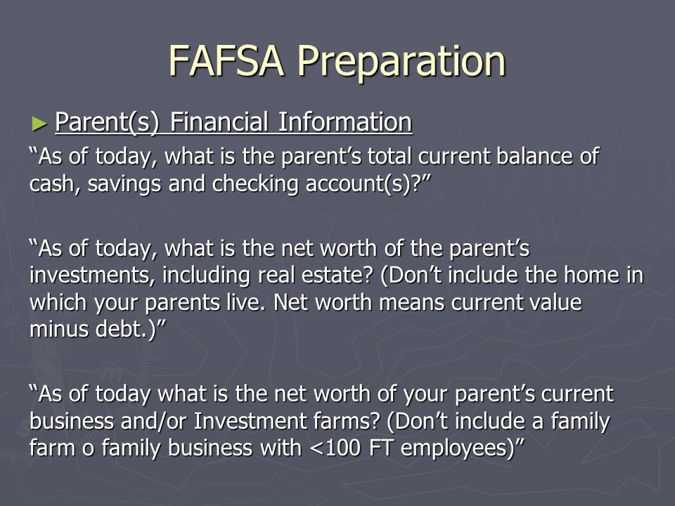 FAFSA Preparation Parent(s) Financial Information