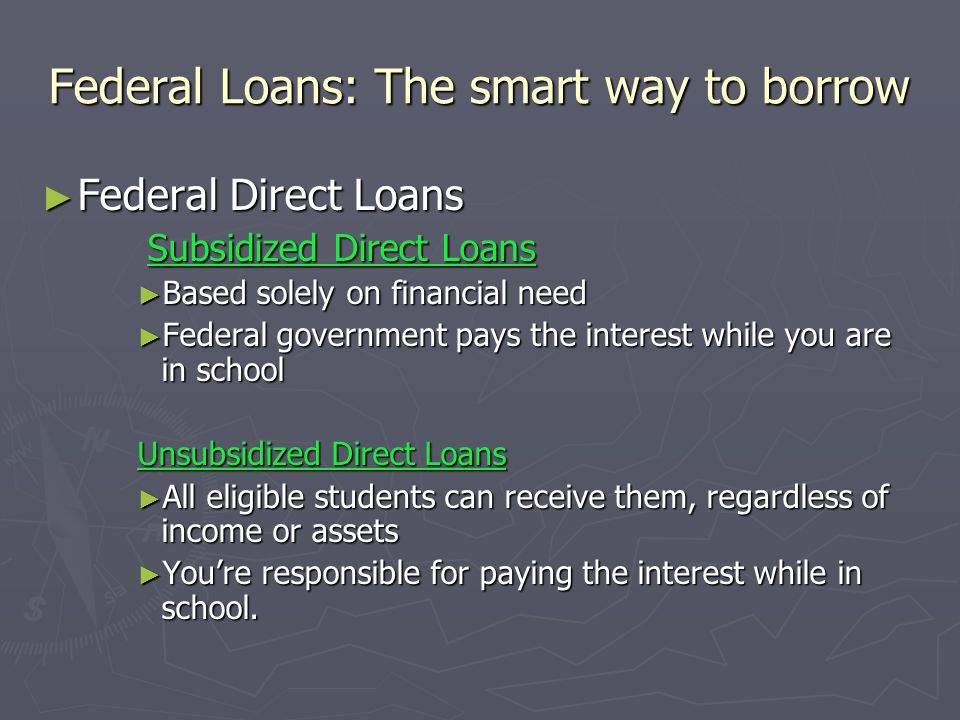 Federal Loans: The smart way to borrow