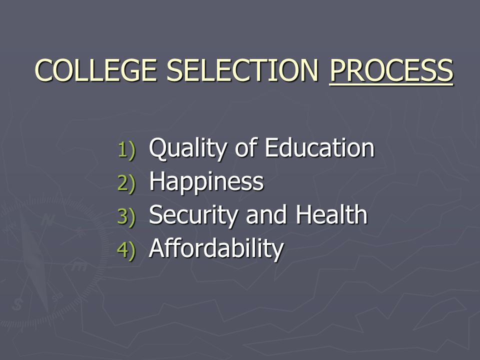 COLLEGE SELECTION PROCESS