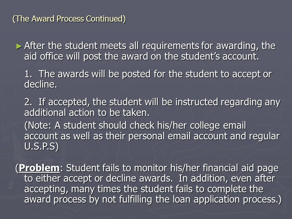 1. The awards will be posted for the student to accept or decline.
