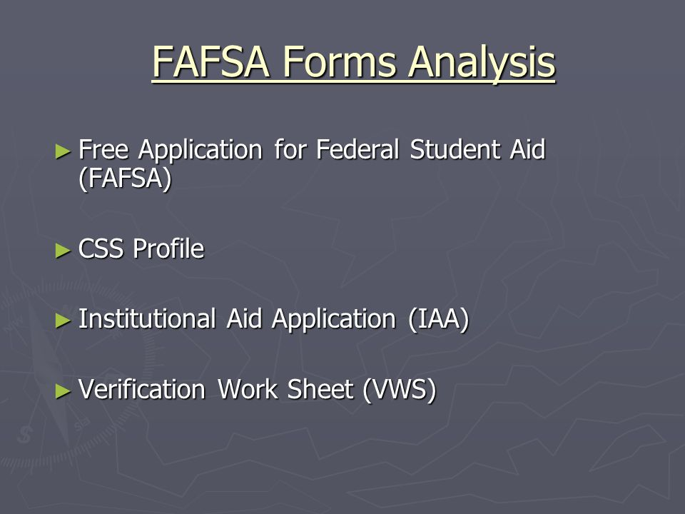 FAFSA Forms Analysis Free Application for Federal Student Aid (FAFSA)