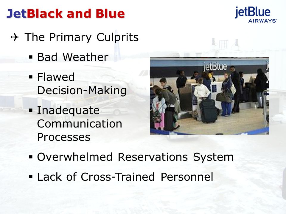 JetBlack and Blue The Primary Culprits Bad Weather