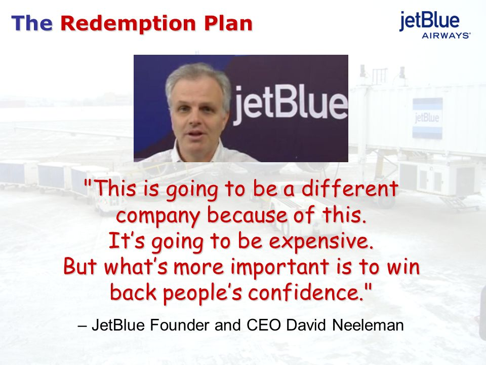 – JetBlue Founder and CEO David Neeleman