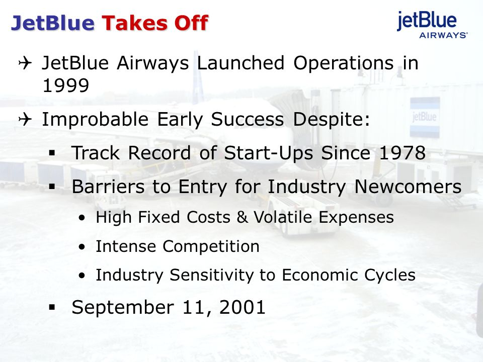 JetBlue Takes Off JetBlue Airways Launched Operations in 1999