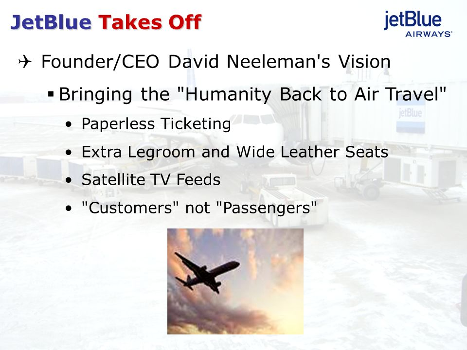 case audit of jetblue airways essay Jetblue airlines case analysis 7061 words | 29 pages jetblue airlines strategic management case analysis introduction to the company history of the firm jetblue was established in 1999, and was the third airline start-up for founder and ceo david neeleman.
