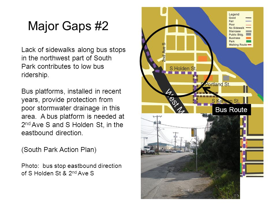 Major Gaps #2 Lack of sidewalks along bus stops in the northwest part of South Park contributes to low bus ridership.