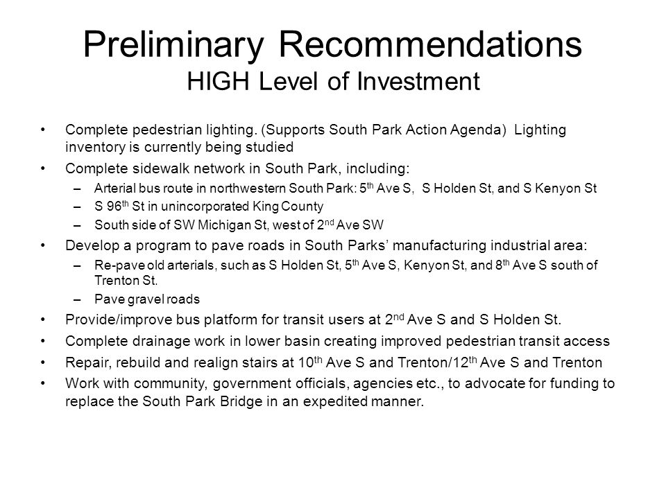 Preliminary Recommendations HIGH Level of Investment