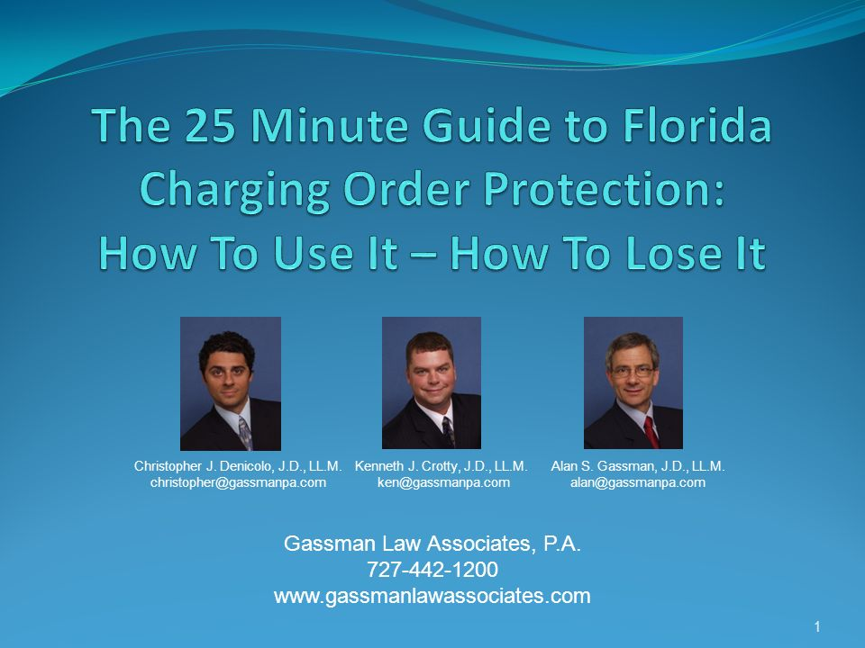 The 25 Minute Guide to Florida Charging Order Protection: How To Use It – How To Lose It