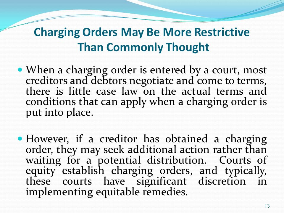 Charging Orders May Be More Restrictive Than Commonly Thought