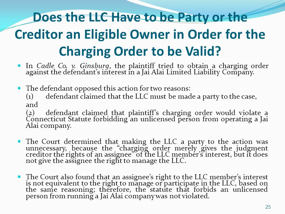 Does the LLC Have to be Party or the Creditor an Eligible Owner in Order for the Charging Order to be Valid
