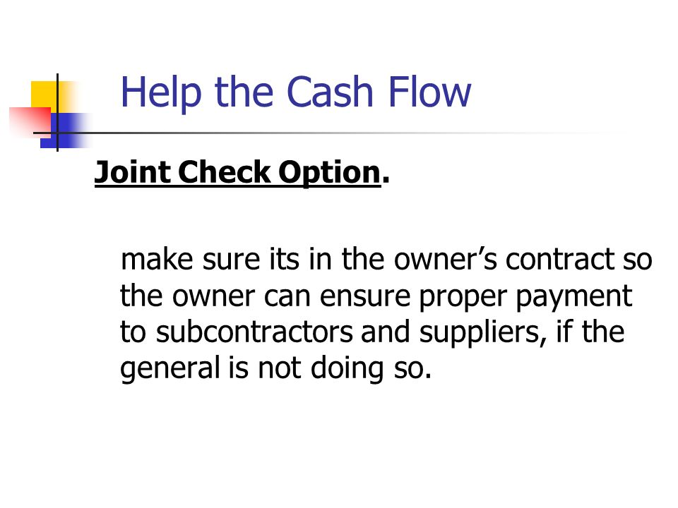 Help the Cash Flow Joint Check Option.