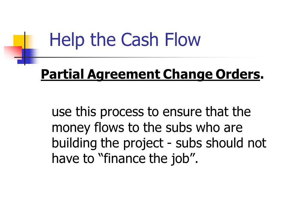Help the Cash Flow Partial Agreement Change Orders.