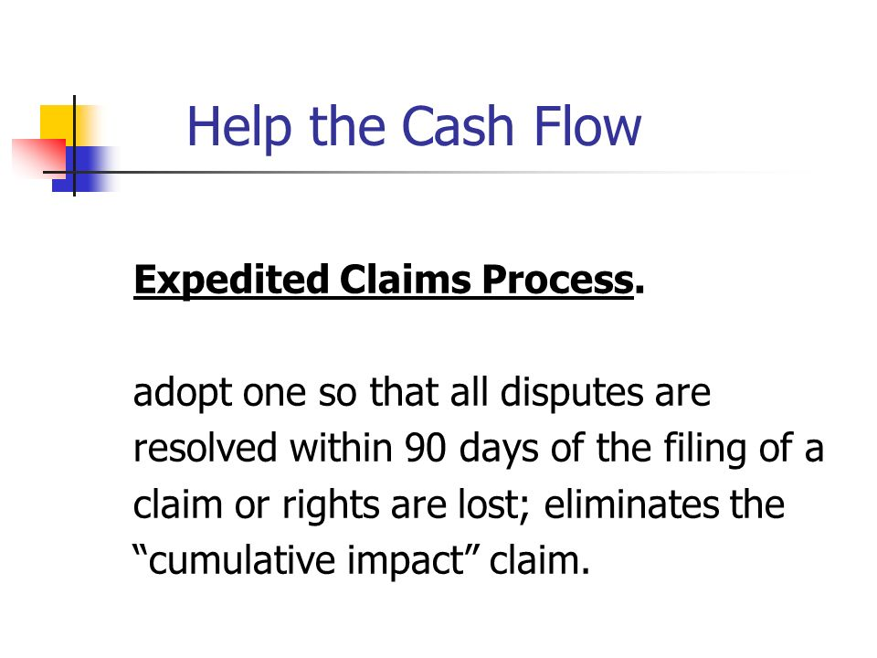 Help the Cash Flow Expedited Claims Process.