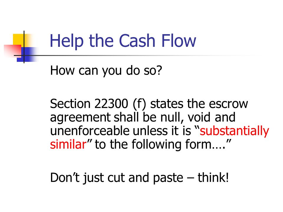 Help the Cash Flow How can you do so