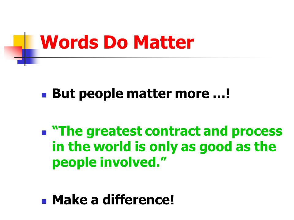 Words Do Matter But people matter more …!