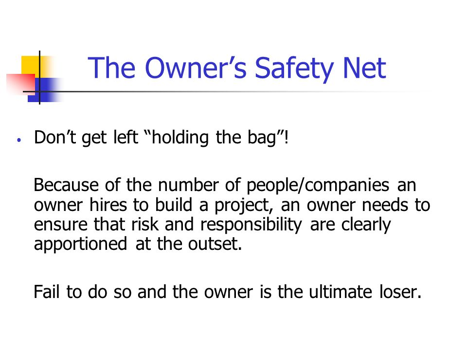 The Owner's Safety Net Don't get left holding the bag !