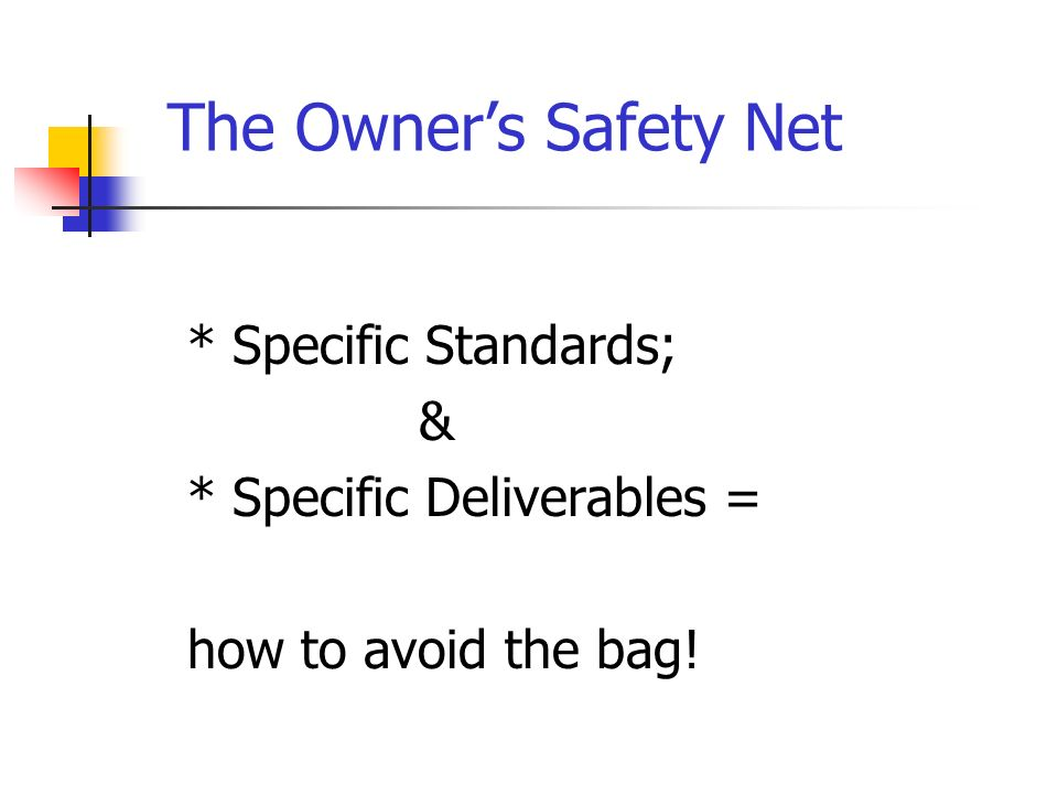 The Owner's Safety Net * Specific Standards; &