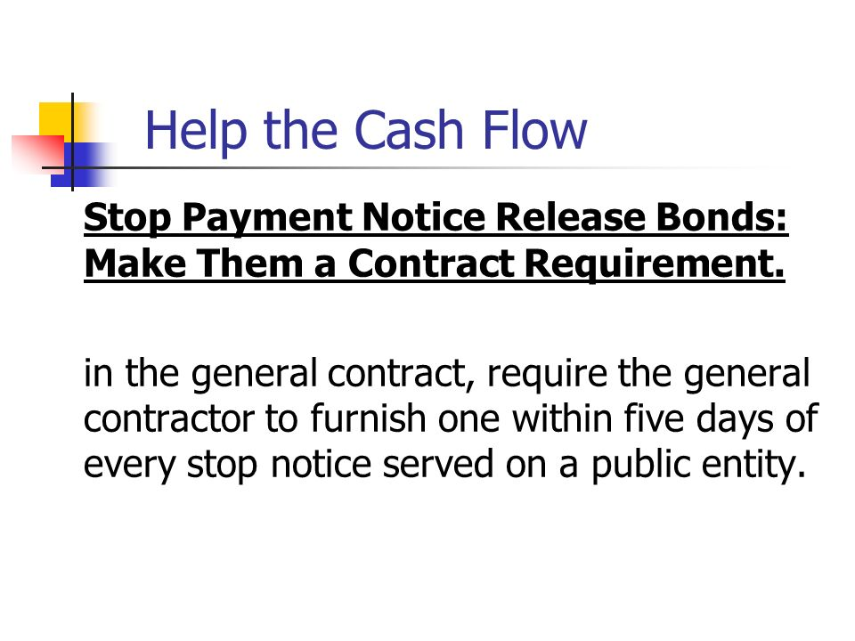 Help the Cash Flow Stop Payment Notice Release Bonds: Make Them a Contract Requirement.