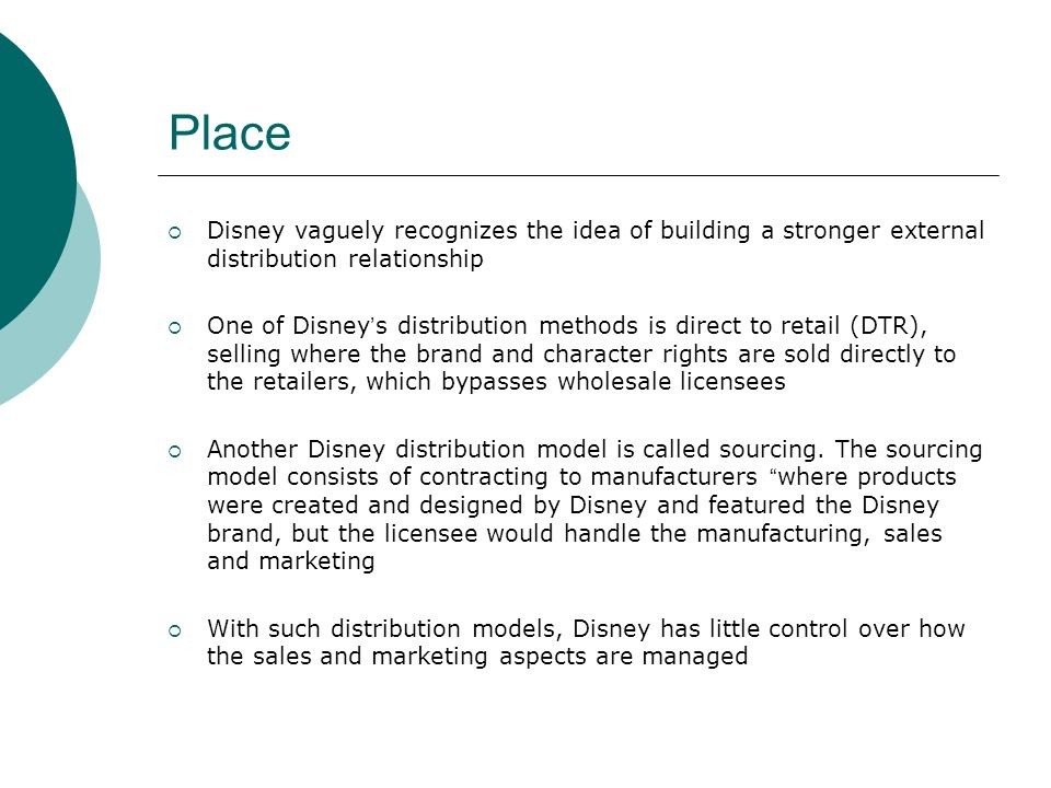 Place Disney vaguely recognizes the idea of building a stronger external distribution relationship.