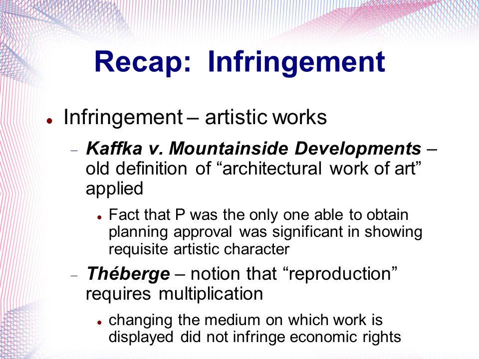 Recap: Infringement Infringement – artistic works