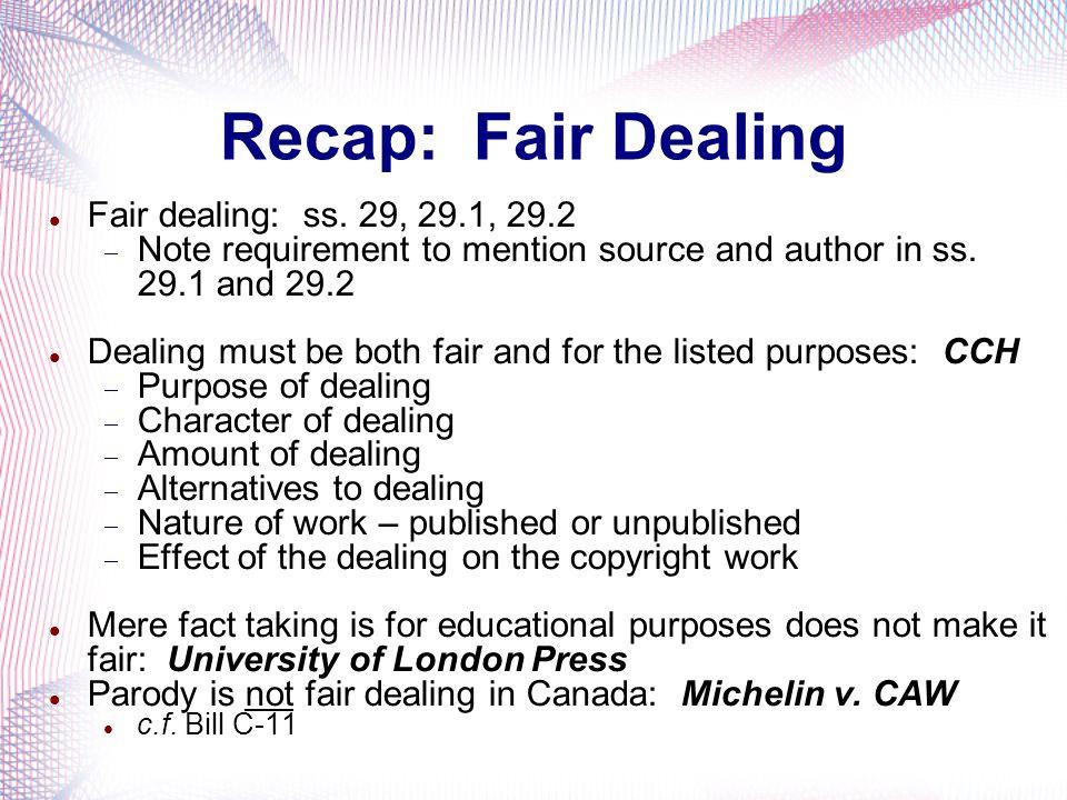 Recap: Fair Dealing Fair dealing: ss. 29, 29.1, 29.2