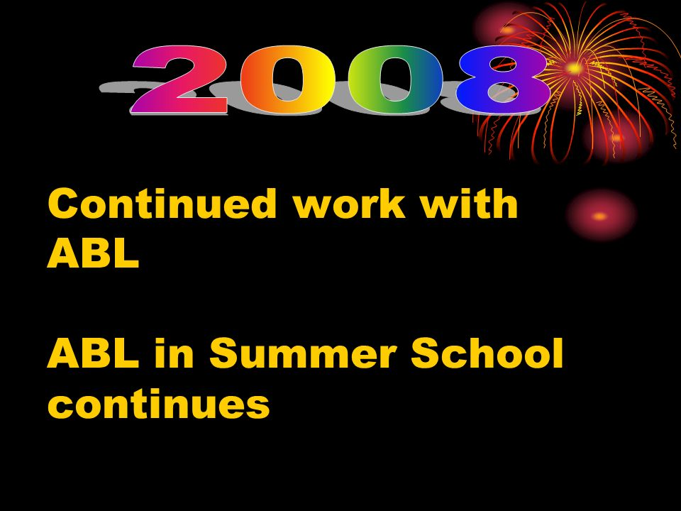 Continued work with ABL ABL in Summer School continues