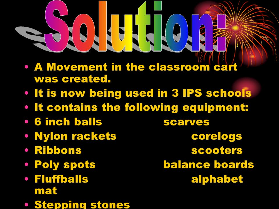 Solution: A Movement in the classroom cart was created.